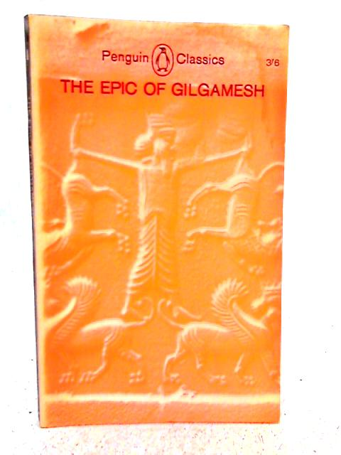 The Epic Gilgamesh: An English Version with an Introduction By N.K. Sandars