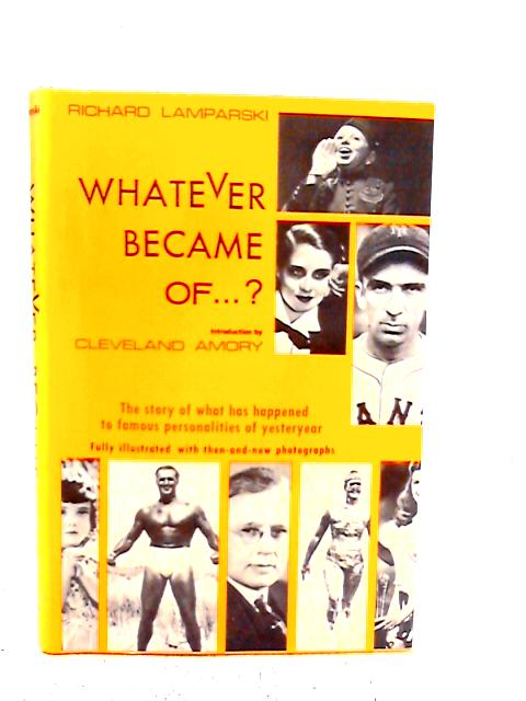 Whatever Became Of... By Richard Lamparski
