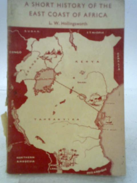 A Short History Of The East Coast Of Africa By L. W. Hollingsworth