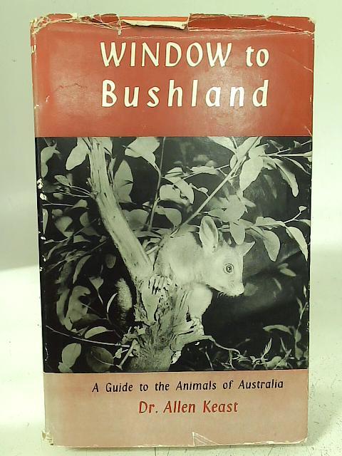 Window to Bushland By Dr. Allen Keast