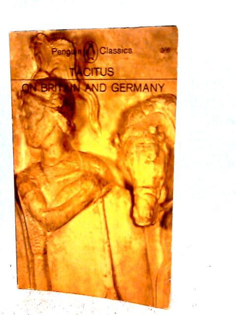 Tacitus on Britain and Germany By Tacitus