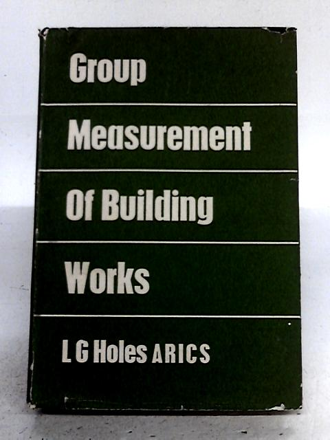 Group Measurement of Building Works By L.G. Holes