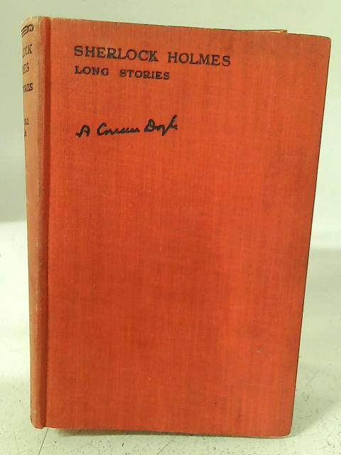 Sherlock Holmes: The Complete Long Stories. By Arthur Conan Doyle