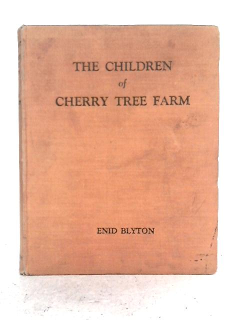 The Children of Cherry Tree Farm: A Tale of the Countryside By Enid Blyton