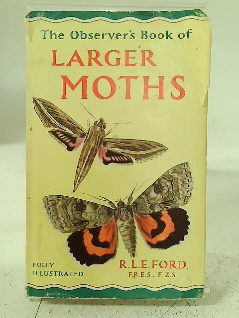 The Observer's Book of the Larger British Moths By R.L.E. Ford