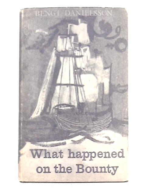 What Happened on the Bounty By Bengt Danielsson