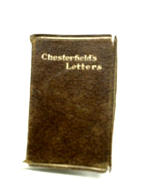 Letters Written by Lord Chesterfield to His Son By Lord Chesterfield
