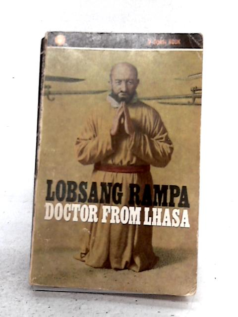 Doctor from Lhasa By T. Lobsang Rampa
