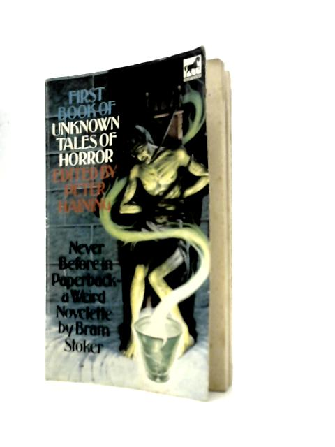 First Book of Unknown Tales of Horror By Peter Haining (Ed.)