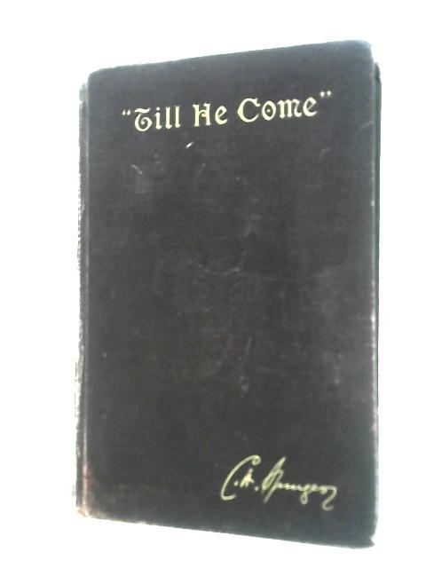 Till He Come Communion Meditations and Addresses By C. H. Spurgeon