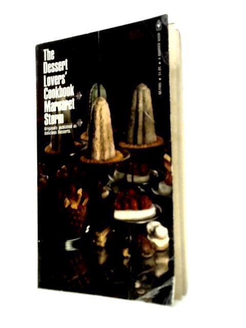 The Dessert Lovers' Cookbook By Margaret Storm