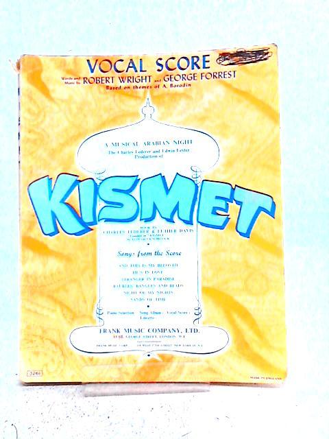Kismet A Musical Arabian Night (Vocal Score) By Robert Wright