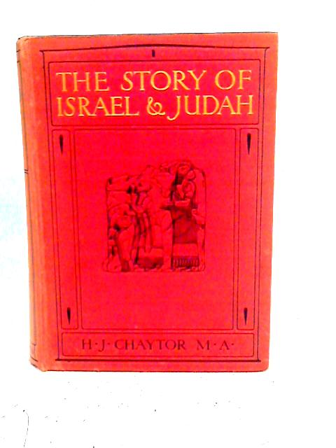 The Story Of Israel And Judah By H. J. Chaytor