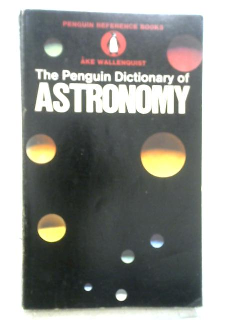 The Penguin Dictionary Of Astronomy By Ake Wallenquist