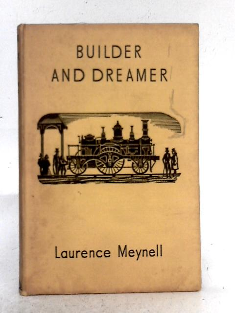 Builder and Dreamer By Laurence Meynell