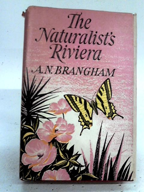 The Naturalist's Riviera By A.N. Brangham