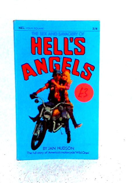 Sex and Savagery of Hell's Angels By Jan Hudson