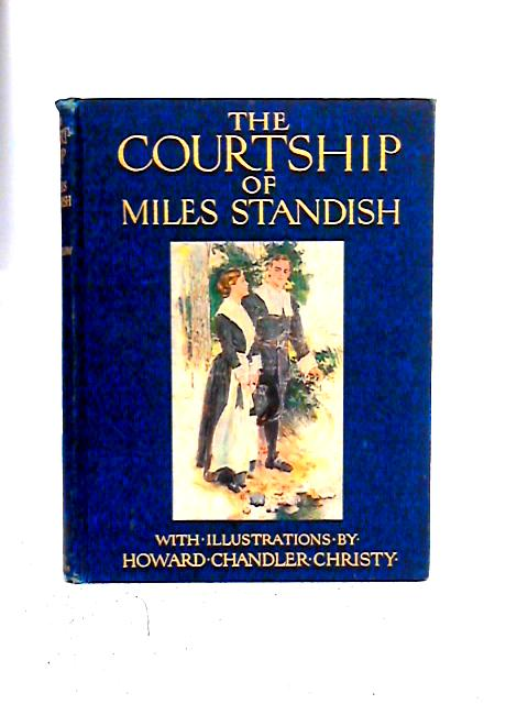 The Courtship Of Miles Standish By Henry Wordsworth Longfellow