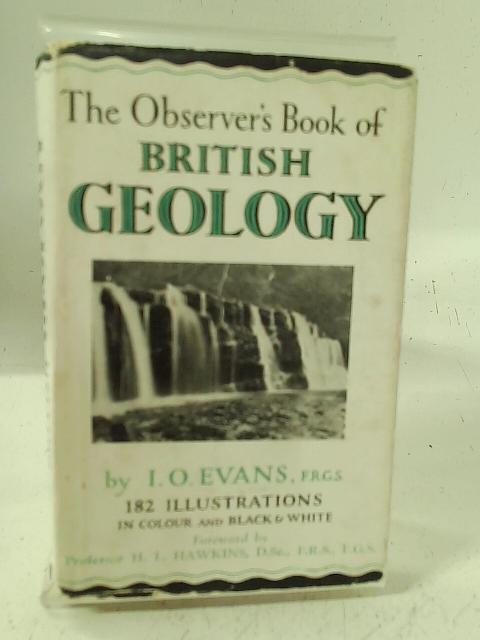 The Observer's Book of British Geology. By I. O. Evans