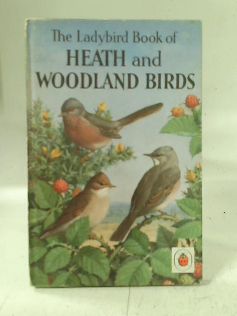 The Ladybird Book of Heath and Wooodland Birds By John Leigh-Pemberton
