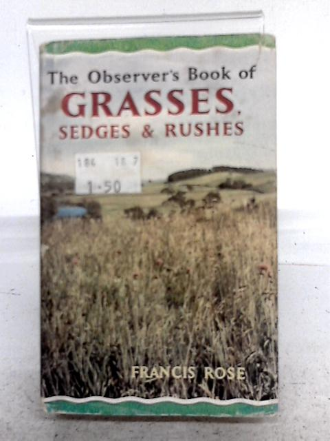 The Observer's Book of British Grasses, Sedges and Rushes By none stated
