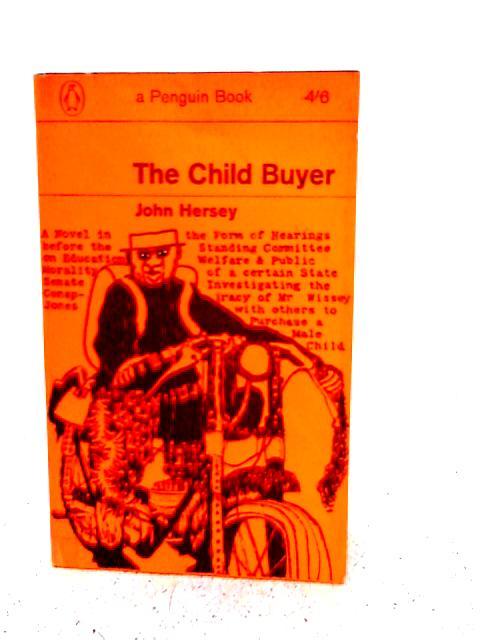 The Child Buyer By John Hersey