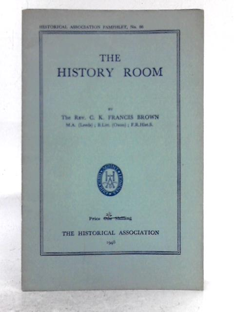 The History Room By Rev. C.K.F. Brown