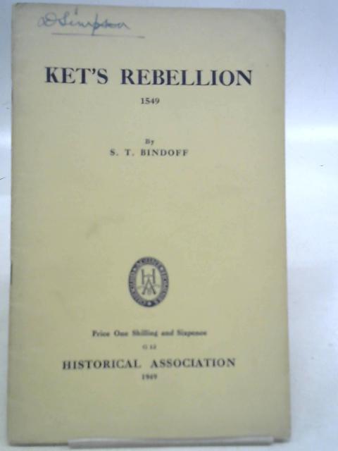 Ket's Rebellion 1549 By S T Bindoff