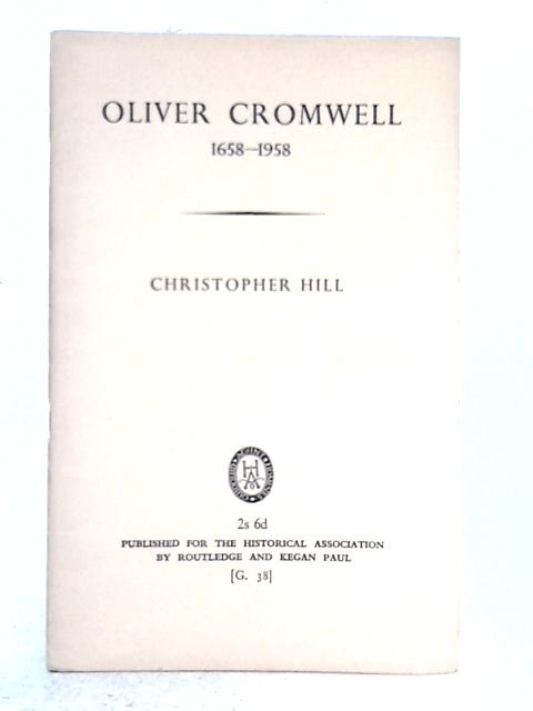Oliver Cromwell 1658-1958 By Christopher Hill