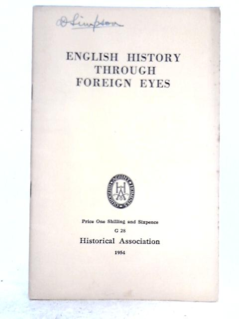 English History Through Foreign Eyes By J.W. Hunt (ed.)