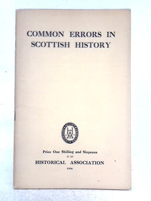 Common Errors in Scottish History By Gordon Donaldson (ed.)