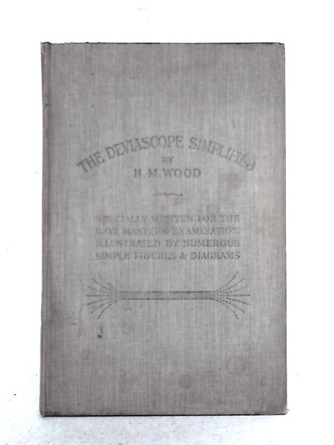 The Deviascope Simplified By H.M. Wood