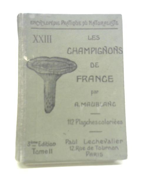 Les Champignons Comestibles et Veneneux Tome II By A Maublanc