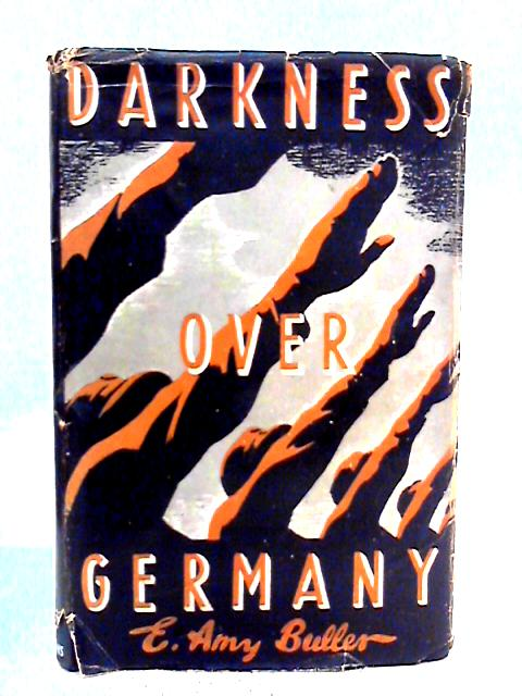 Darkness over Germany By E. Amy Buller
