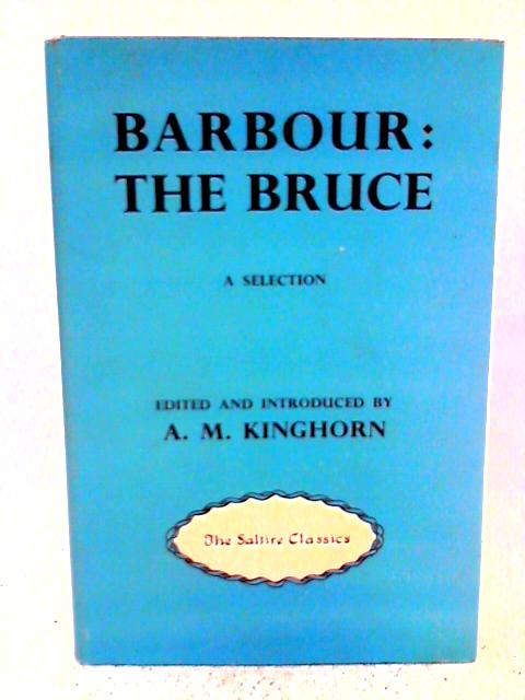 Barbour: The Bruce By A. M. Kinghorn