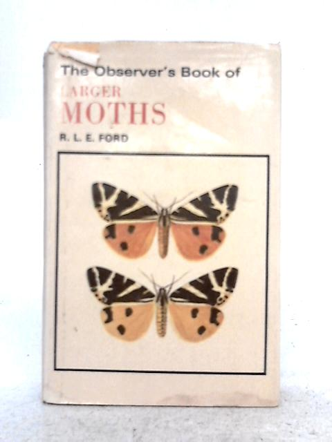 The Observer's Book of Larger Moths By R. L. E. Ford