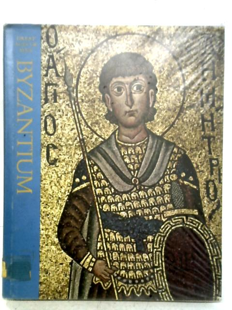 Byzantium, (Great ages of man) By Philip Sherrard