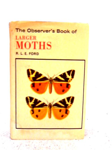 The Observer's Book of Larger Moths By R.L.E. Ford