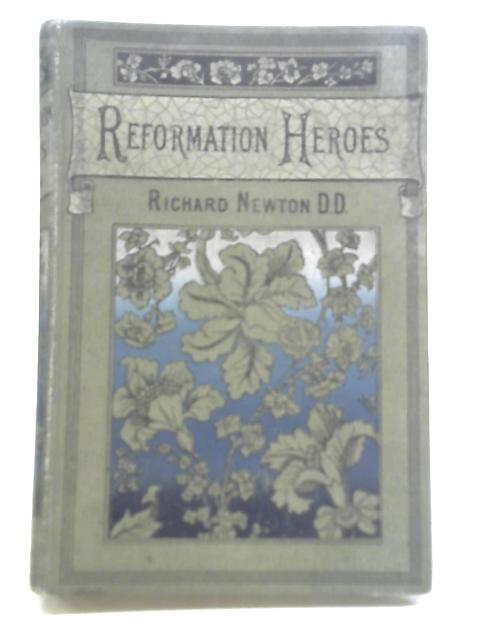 Reformation Heroes By Richard Newton