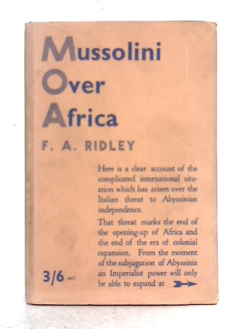Mussolini Over Africa By F.A. Ridley