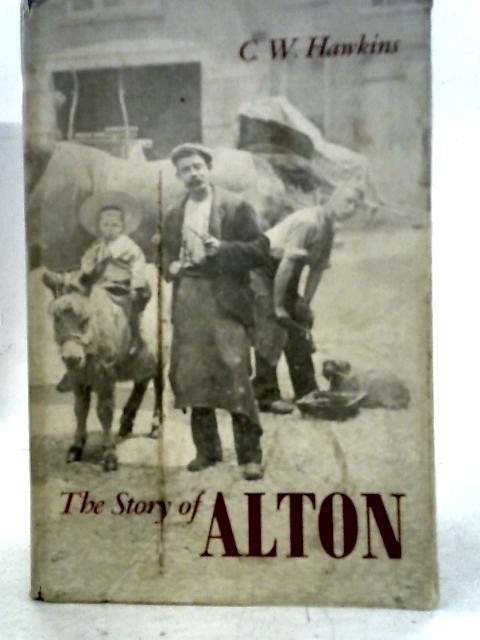The Story of Alton By C. W. Hawkins.
