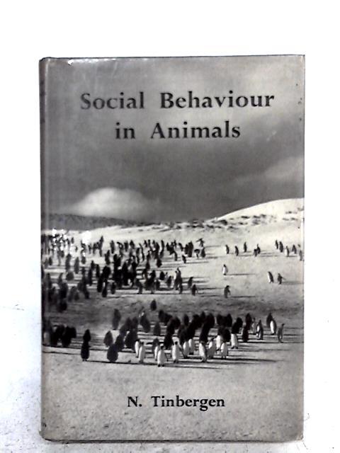 Social Behavior in Animals By N. Tinbergen
