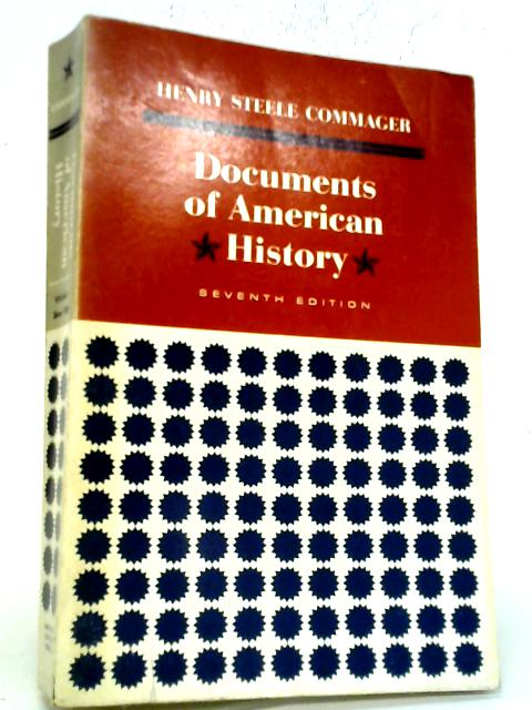 Documents of American History Since 1898 Volume II By Commager