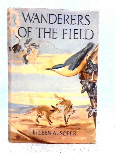 Wanderers of the field By Eileen Soper