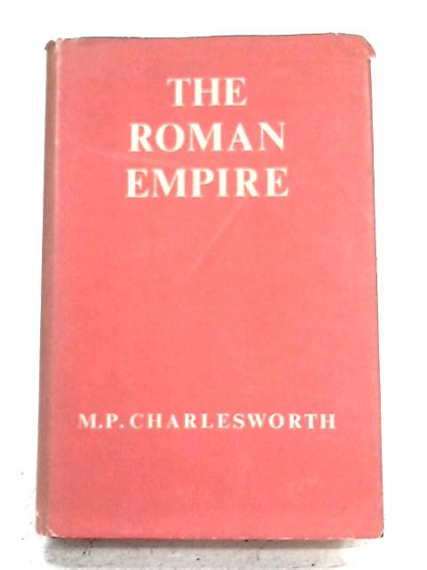 The Roman Empire By M.P. Charlesworth