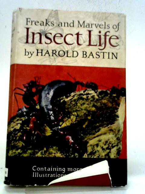 Freaks And Marvels Of Insect Life (Hutchinson's Nature Library Series) By Harold Bastin