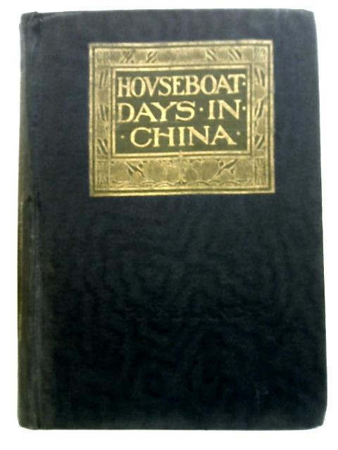 Houseboat Days in China By J. O. P. Bland