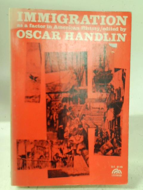 Immigration as a factor in American History By Oscar Handlin