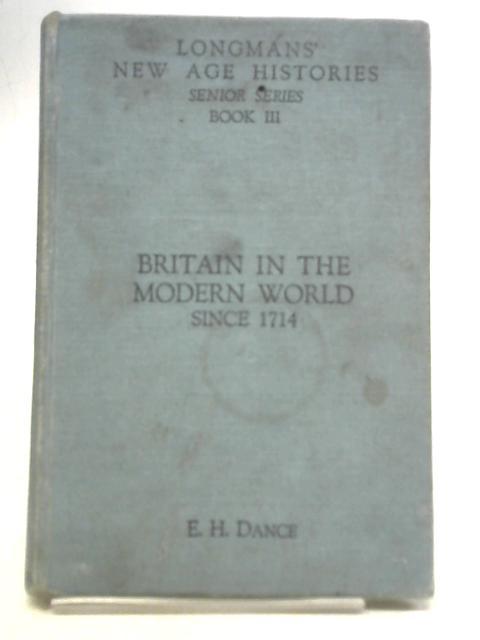 Book III: Britain in the Modern World By E. H. Dance