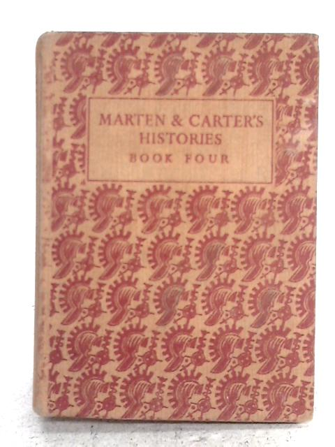Histories Book IV: The Modern Age By Sir Henry Marten & E. H. Carter